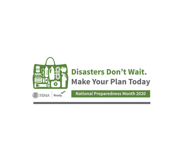 "Green logo for FEMA and ready.gov: ""Disasters Don't Wait. Make Your Plan Today. National Preparedness Month 2020"""